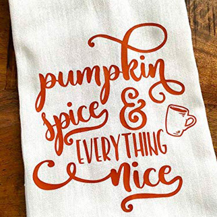 pumpkin spice and everything nice tea towel