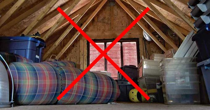 why you shouldn't store stuff in your attic