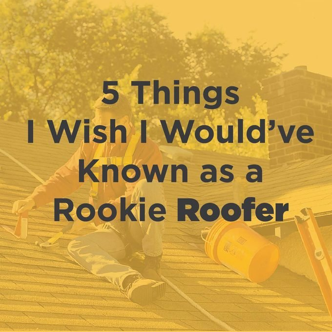 5 Things I Wish I Would've Known as a Rookie Roofer